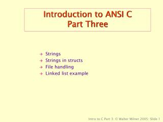 Introduction to ANSI C Part Three