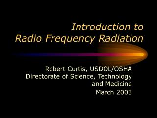 Introduction to  Radio Frequency Radiation