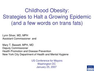 Childhood Obesity:  Strategies to Halt a Growing Epidemic (and a few words on trans fats)