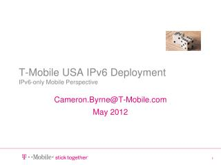 T-Mobile USA IPv6 Deployment IPv6-only Mobile Perspective