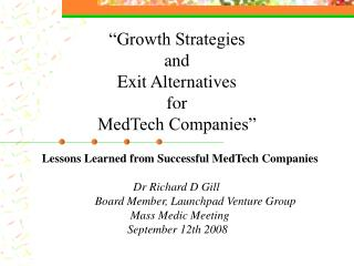 """Growth Strategies  and  Exit Alternatives  for  MedTech Companies"""