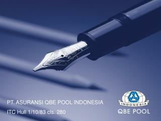 PT. ASURANSI QBE POOL INDONESIA ITC Hull 1/10/83 cls. 280