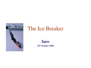 The Ice Breaker