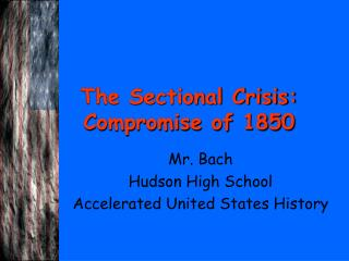 The Sectional Crisis: Compromise of 1850