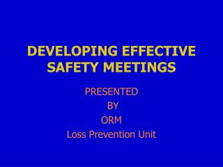 DEVELOPING EFFECTIVE SAFETY MEETINGS