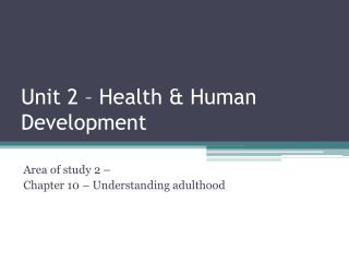 Unit 2 – Health & Human Development