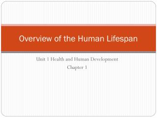 Overview of the Human Lifespan