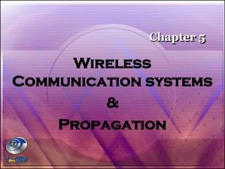 Wireless Communication systems   &  Propagation
