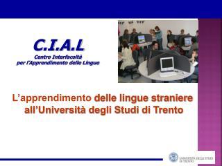 C.I.A.L Centro Interfacoltà  per l'Apprendimento delle Lingue