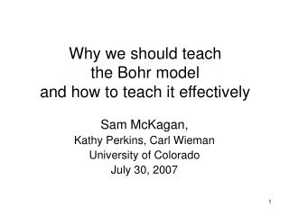 Why we should teach  the Bohr model  and how to teach it effectively