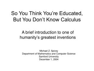 So You Think You're Educated, But You Don't Know Calculus
