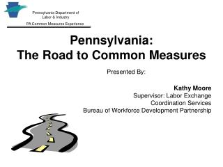 Pennsylvania:  The Road to Common Measures