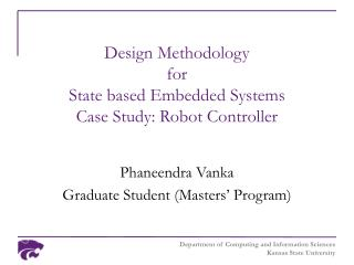 Design Methodology  for  State based Embedded Systems Case Study: Robot Controller
