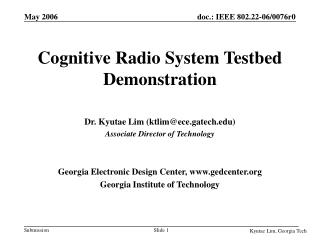 Cognitive Radio System Testbed Demonstration