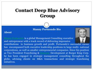 Contact Deep Blue Advisory Group: Manny Portuondo Bio
