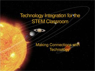 Technology Integration for the STEM Classroom