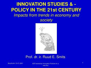 INNOVATION  STUDIES & - POLICY  IN THE 21st CENTURY Impacts from trends in economy and society
