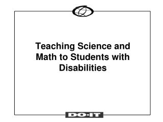Teaching Science and  Math to Students with Disabilities