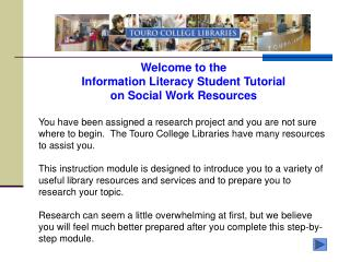 Welcome to the Information Literacy Student Tutorial on Social Work Resources