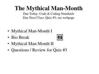 The Mythical Man-Month Due Today: Code & Coding Standards Due  Next Class: Quiz #3; see webpage