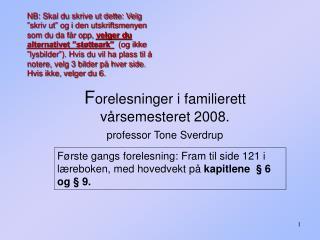 F orelesninger i familierett vårsemesteret 2008.   professor Tone Sverdrup
