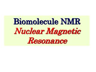 Biomolecule  NMR Nuclear Magnetic Resonance