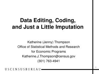 Data Editing, Coding,  and Just a Little Imputation