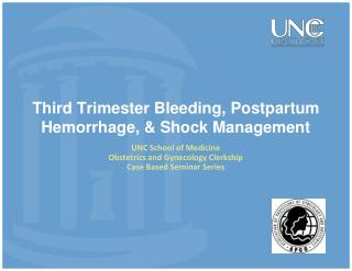 Third Trimester Bleeding, Postpartum Hemorrhage, & Shock Management