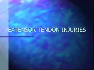 EXTENSOR TENDON INJURIES