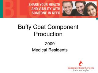 Buffy Coat Component Production