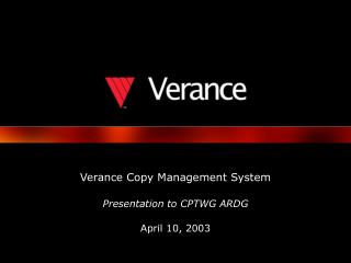 Verance Copy Management System Presentation to CPTWG ARDG April 10, 2003