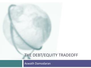 The Debt/equity tradeoff