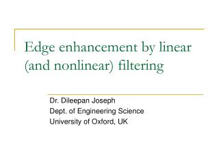 Edge enhancement by linear (and nonlinear) filtering