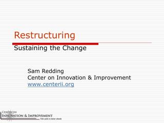 Restructuring Sustaining the Change