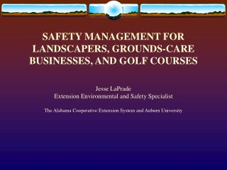 SAFETY MANAGEMENT FOR LANDSCAPERS, GROUNDS-CARE BUSINESSES, AND GOLF COURSES