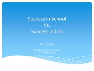 Success in School  Vs.  Success in Life