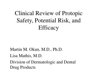 Clinical Review of Protopic Safety, Potential Risk, and Efficacy