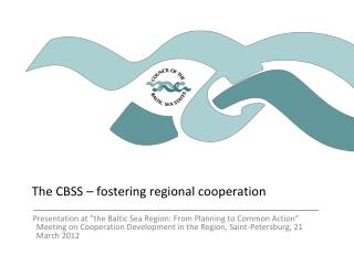 The CBSS – fostering regional cooperation