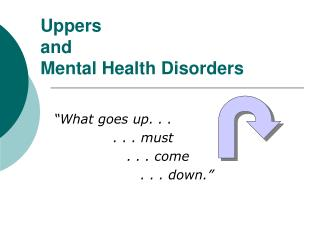 Uppers and  Mental Health Disorders