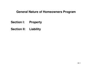 General Nature of Homeowners Program