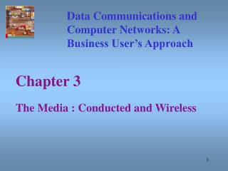 Chapter 3 The Media : Conducted and Wireless