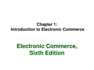 Chapter 1:  Introduction to Electronic Commerce