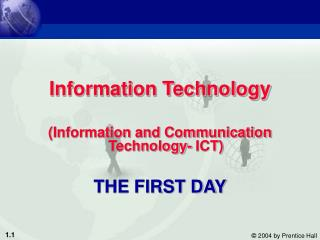 Information Technology (Information and Communication Technology- ICT) THE FIRST DAY