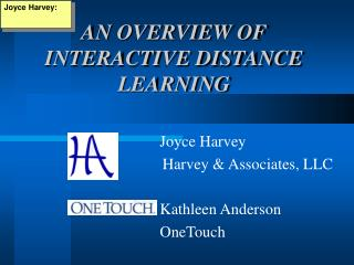 AN OVERVIEW OF INTERACTIVE DISTANCE LEARNING