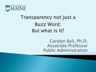 Transparency  not just  a  Buzz  Word: But what is it?