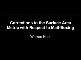 Corrections to the Surface Area Metric with Respect to Mail-Boxing