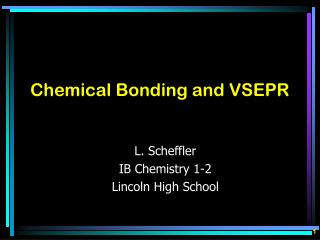 Chemical Bonding and VSEPR