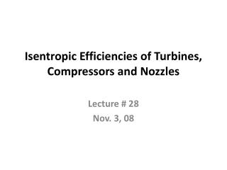 Isentropic Efficiencies of Turbines, Compressors and Nozzles