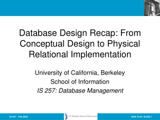 Database Design Recap: From Conceptual Design to Physical Relational Implementation