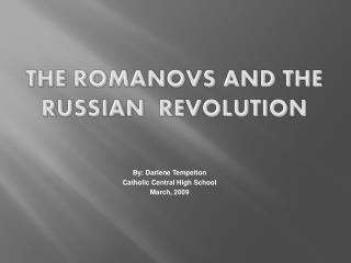 The Romanovs and the Russian  Revolution
